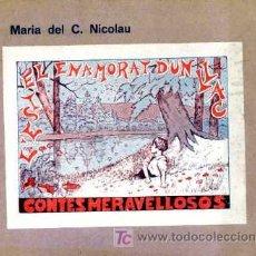 Libros antiguos: MARIA DEL C. NICOLAU - L'ESTEL ENAMORAT D'UN LLAC. CONTES MERAVELLOSOS. - ILUSTRADO. Lote 25664550