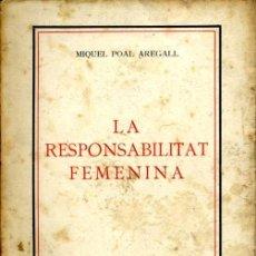 Libros antiguos: LA RESPONSABILITAT FEMENINA - MIQUEL POAL AREGALL - 1916 - ILUSTRACIÓN DE JOSEP OBIOLS. Lote 26755450