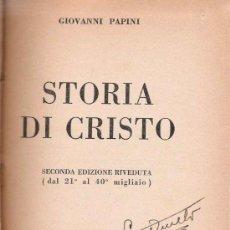 Libros antiguos: STORIA DI CRISTO / GIOVANNI PAPINI. Lote 23097430