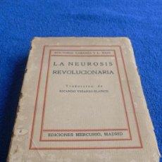 Libros antiguos: LA NEUROSIS REVOLUCIONARIA 1927 / DOCTORES CABANES Y L. NASS. Lote 25453228