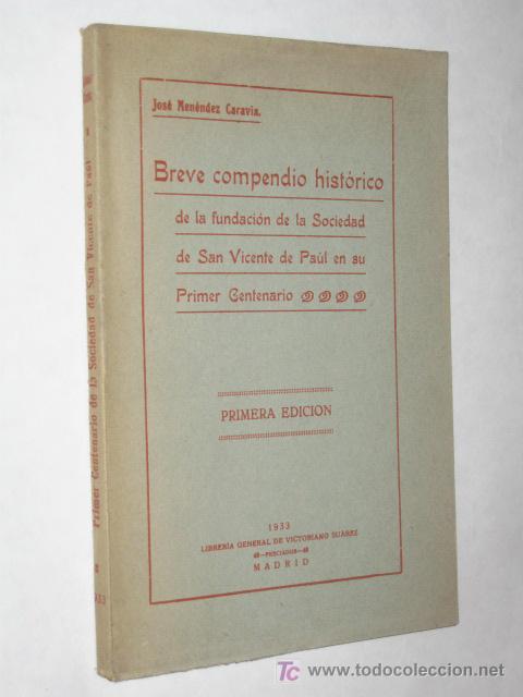 BREVE COMPENDIO HISTÓRICO DE LA FUNDACIÓN DE LA SOCIEDAD DE SAN VICENTE DE PAUL EN SU 1º CENTENARIO (Libros Antiguos, Raros y Curiosos - Historia - Otros)