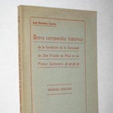 Libros antiguos: BREVE COMPENDIO HISTÓRICO DE LA FUNDACIÓN DE LA SOCIEDAD DE SAN VICENTE DE PAUL EN SU 1º CENTENARIO . Lote 25309918