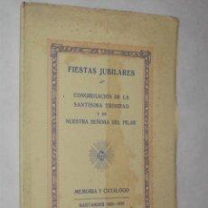 Libros antiguos: FIESTAS JUBILARES. CONGREGACIÓN DE LA STMA. TRINIDAD Y DE NUESTRA SEÑORA DEL PILAR. SANTANDER 1931. Lote 25428578