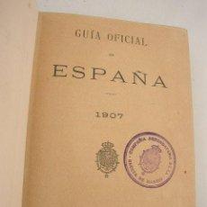 Libros antiguos: GUÍA OFICIAL DE ESPAÑA 1907-MAD. IMP. DE LA GACETA DE MADRID.- CON GRABADOS DE LOS REYES DE ESPAÑA.. Lote 26228634