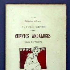 Libros antiguos: BIBLIOTECA MIGNON XVIII. CUENTOS ANDALUCES. ARTURO REYES. VDA DE RODRIGUEZ SERRA. MADRID, SIN FECHA.. Lote 26896275