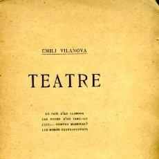 Libros antiguos: TEATRE - EMILI VILANOVA - 1906. Lote 25621316