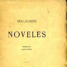 Libros antiguos: NOVELES - EMILI VILANOVA - 1906. Lote 25412293