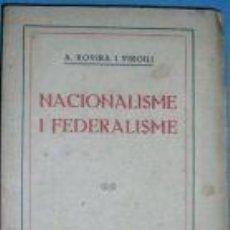 Libros antiguos: NACIONALISME I FEDERALISME. A. ROVIRA I VIRGILI.1917.. Lote 3623296