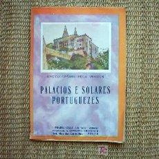 Libros antiguos: PALACIOS E SOLARES PORTUGUEZES. 64 PÁGINAS DE ILUSTRACIONES EN NEGRO ENTRE TEXTO. S/F. . Lote 17990913