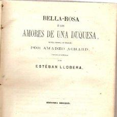 Libros antiguos: BELLA-ROSA O LOS AMORES DE UNA DUQUESA / AMADEO ACHARD; DIB. E. PLANAS; LIT.VAZQUEZ. Lote 26645523