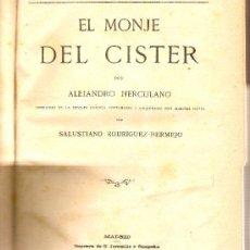 Libros antiguos: 4 TÍTULOS FINES SIGLO XIX DE BIBLIOTECA EL PAIS ENCUADERNADOS EN 1 VOLUMEN: EL MONJE DEL CISTER.... Lote 26055405