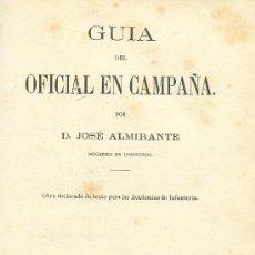 Libros antiguos: GUÍA DEL OFICIAL EN CAMPAÑA. JOSÉ ALMIRANTE. AÑO 1.870.. Lote 26556493