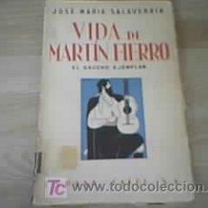 Libros antiguos: VIDA DE MARTÍN FIERRO ( EL GAUCHO EJEMPLAR ) - JOSE MARÍA SALAVERRIA. Lote 26392436