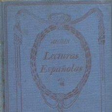 Libros antiguos: LECTURAS ESPAÑOLAS POR JOSÉ MARTÍNEZ RUIZ (AZORÍN). ...1912. Lote 26331764