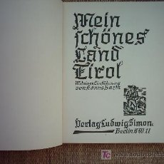 Libros antiguos: MEIN FCHONESLAND TIROL. MITEINER EINFUHRUNG VON HANNS BARTH. 135 PAGINAS DE FOTOGRABADOS.. Lote 27570882