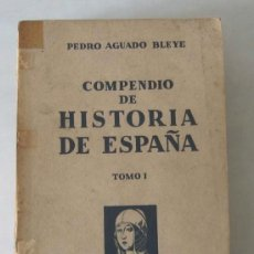 Libros antiguos: 2 TOMOS COMPENDIO DE HISTORIA DE ESPAÑA POR PEDRO AGUADO BLEYE..1932. Lote 27252886