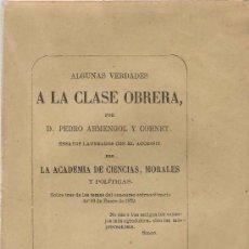 Libros antiguos: ALGUNAS VERDADES A LA CLASE OBRERA / POR PEDRO ARMENGOL Y CORNET - 1874. Lote 21544516