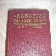 Libros antiguos: ELECCION DE CARRERA - ORISON MARDEN.. Lote 27585769