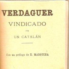 Libros antiguos: VERDAGUER VINDICADO / POR UN CATALAN CON PROLOGO DE E. MARQUINA. BARCELONA : LIB. ESPAÑOLA, 1903. Lote 17850435