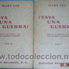 Libros antiguos: ¡VAYA UNA GUERRA!. MARY LEE.EDITORIAL JUVENTUD.2 TOMOS.. Lote 3783996
