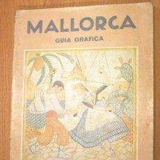 Libros antiguos: MALLORCA GUIA GRAFICA. 250 HUECOGRABADOS Y 9 PLANOS. Lote 3806868