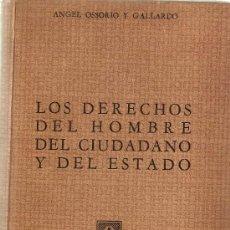 Libros antiguos: LOS DERECHOS DEL HOMBRE DEL CIUDADANO Y DEL ESTADO / A. OSSORIO Y GALLARDO. BS. AS. : CLARIDAD, 1946. Lote 25353914