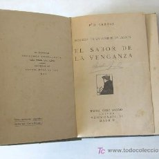 Libros antiguos: MEMORIAS DE UN HOMBRE DE ACCIÓN. EL SABOR DE LA VENGANZA POR PÍO BAROJA..1921. Lote 19369992