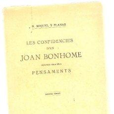 Libros antiguos: LES CONFIDENCIES D'EN JOAN BONHOME / R. MIQUEL Y PLANAS. BARCELONA : ILUST. CATALANA, 1919.. Lote 27080650
