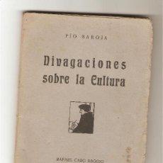 Libros antiguos: DIVAGACIONES SOBRE LA CULTURA - PÍO BAROJA. Lote 9602752