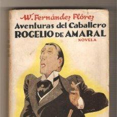 Libros antiguos: AVENTURAS DEL CABALLERO ROGELIO DE AMARAL - WENCESLAO FERNANDEZ FLOREZ. Lote 26938088