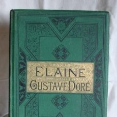 Libros antiguos: THE STORY OF ELAINE, ILLUSTRATED BY DORE, CA 1870. Lote 26954864