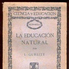 Libros antiguos: LA EDUCACIÓN NATURAL, POR L. GURLITT.. Lote 26900587