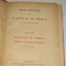 Libros antiguos: BOCETOS AL TEMPLE. TIPOS TRASHUMANTES, POR JOSÉ MARÍA DE PEREDA. TOMO VIII. 4ª ED. 1922. Lote 26190663