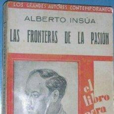 Libros antiguos: LAS FRONTERAS DE LA PASION. ALBERTO INSUA. AÑO 1929. Lote 3857827