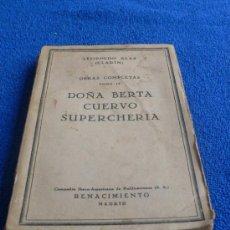 Libros antiguos: DOÑA BERTA, CUERVO, SUPERCHERÍA (OBRAS COMPLETAS IV) / LEOPOLDO ALAS CLARÍN 1929. Lote 25534705