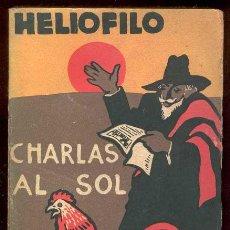 Libros antiguos: 1931. CHARLAS AL SOL. HELIÓFILO. 3ª SERIE. PRÓL. DE RAMÓN GÓMEZ DE LA SERNA. Lote 26549104