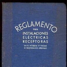 Libros antiguos: 1930. REGLAMENTO PARA LAS INSTALACIONES ELÉCTRICAS RECEPTORAS.. Lote 27230450