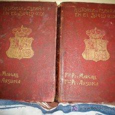 Libros antiguos: HISTORIA DE ESPAÑA EN EL SIGLO 19- FCO. PI Y MARGALL Y FCO. PI Y ARSUAGA. Lote 27511864