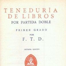 Libros antiguos: TENEDURÍA DE LIBROS. PRIMER GRADO. (F.T.D. 1932). Lote 18128563