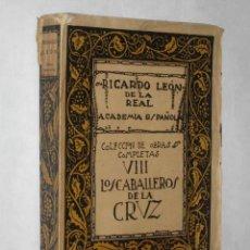 Libros antiguos: LOS CABALLEROS DE LA CRUZ, DE RICARDO LEÓN. 1919. TOMO VIII DE LAS OBRAS COMPLETAS. Lote 26368368