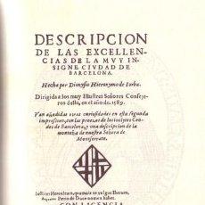 Libros antiguos: ZX AÑO 1589 DESCRIPCION DE LAS EXCELLENCIAS DE LA MUY INSIGNE CIUDAD DE BARCELONA * EDIC. FACSIMIL . Lote 25335006