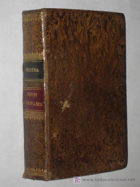 TIPOS Y PAISAJES, POR JOSÉ MARÍA DE PEREDA. SEGUNDA EDICIÓN. TOMO VI OBRAS COMPLETAS. 1897 (Libros Antiguos, Raros y Curiosos - Literatura - Otros)