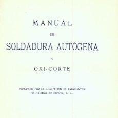 Alte Bücher - Manual de soldadura autógena y oxi-corte. (Barcelona, 1929). - 17538861