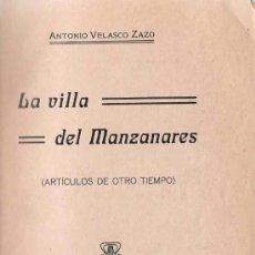 Libros antiguos: LA VILLA DEL MANZANARES [MADRID] .../ ANTONIO VELASCO ZAZO - 1913. Lote 26469172