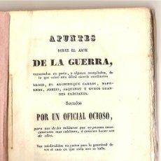 Libros antiguos: UN OFICIAL OCIOSO. APUNTES SOBRE EL ARTE DE LA GUERRA. MADRID, 1840. RARO. DIRI. Lote 13590646