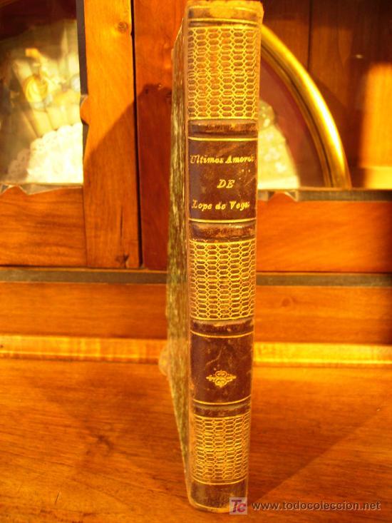 Libros antiguos: ultimos amores de lope de vega carpio 1876 en 48 cartas inéditas narradas por el mismo - Foto 3 - 27447102
