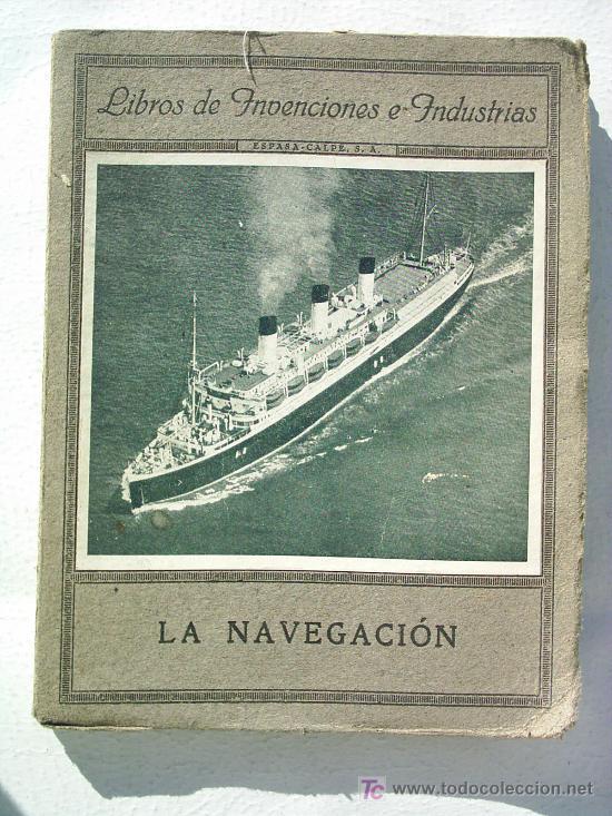 LA NAVEGACIÓN (1937) (Libros Antiguos, Raros y Curiosos - Ciencias, Manuales y Oficios - Otros)