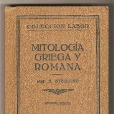Libros antiguos: MITOLOGÍA GRIEGA Y ROMANA .-H. STEUDING. Lote 10892731