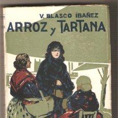 Libros antiguos: ARROZ Y TARTANA .-VICENTE BLASCO IBÁÑEZ. Lote 27423427