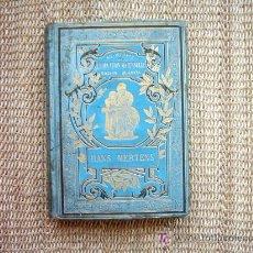 Libros antiguos: HANS MERTENS. HENRY CARNOY. ILLUSTRATIONS DE CHOVIN. 1887. 1A. EDICION.. Lote 27346737